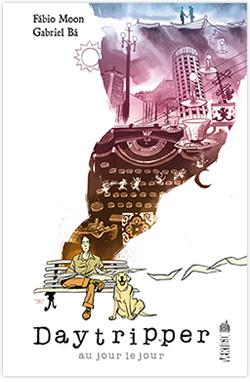 Daytripper, de Fábio Moon et Gabriel Bá
