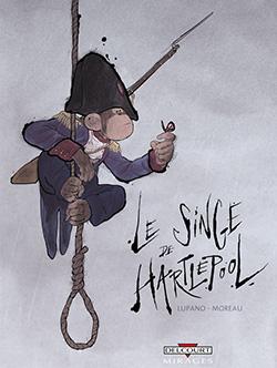 Le singe de Hartlepool, de Wilfrid Lupano et Jérémie Moreau