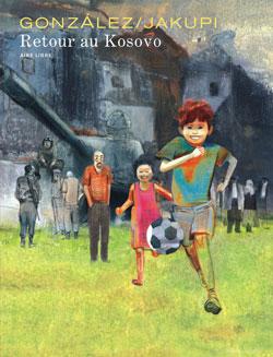 Retour au Kosovo, de Jorge Gonzalez et Gani Jakupi
